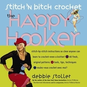 Stitch 'n Bitch Crochet: The Happy Hooker by Debbie Stoller
