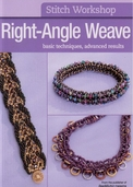 Stitch Workshop: Right-Angle Weave from the Publishers of Bead and Button Magazine