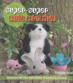 Super-Super Cute Crochet - by Brigitte Read