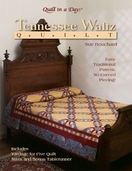 Tennessee Waltz  Quilts from Quilt in a Day Books by Sue Bouchard