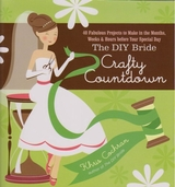 The DIY Bride Crafty Countdown by Khris Cochran