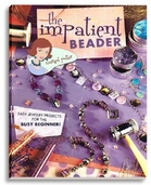 The Impatient Beader (Beading Books) by Margot Potter