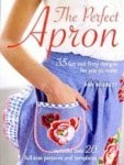 The Perfect Apron Book 35 Fun and Flirty Designs for You To Make by Rob Merrett