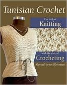 Tunisian Crochet: The Look of Knitting with the Ease of Crocheting Book by Sharon Hernes Silverman