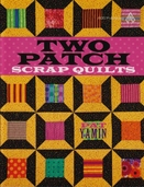 Two Patch Scrap Quilts By Pat Yamin