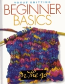 Vogue Knitting Beginner Basics on the Go! Book by Trisha Malcolm
