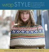 Wrap Style by Pam Allen and Ann Budd
