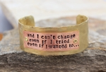 """And I can't Change..."" Cuff"