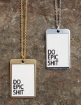 Do Epic Shit Necklace