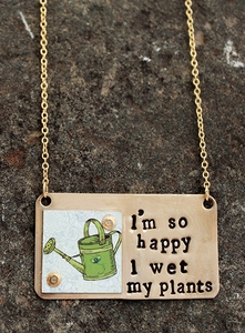 I Wet my Plants Necklace
