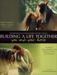 Building A Life Together You And Your Horse