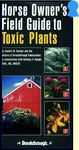 Horse Owner's Field Guide To Toxic Plants (Book)