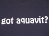 Got Aquavit? Long Sleeved T-Shirts