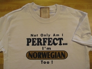 Not Only Am I Perfect... I'm Norwegian Too Shirts