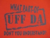 What Part of Uff Da Don't You Understand - New- Hooded Fleece