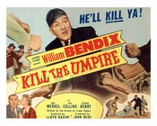 Kill the Umpire - all cast - Vintage Posters