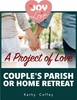A Project of Love: Couple's Parish or Home Retreat Based on the Joy of Love
