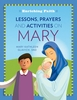 Enriching Faith: Lessons, Prayers and Activities on Mary
