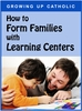 How to Form Families with Learning Centers (FREE eResource)