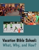 Vacation Bible School: What, Why, and How? (FREE eResource)
