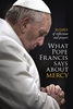 What Pope Francis Says About Mercy (booklet)