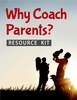 "FREE ""Why Coach Parents?"" Resource Kit"