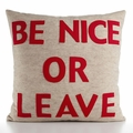 Be Nice Or Leave Recycled Felt Throw Pillow