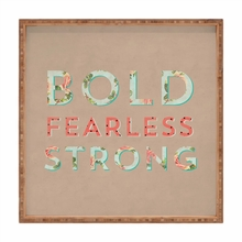 Bold Fearless And Strong Square Tray