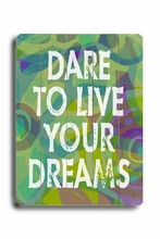 Dare To Live Your Dreams - Green Vintage Wood Sign
