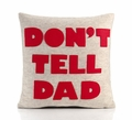 Don't Tell Dad Recycled Felt Throw Pillow