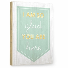 I Am So Glad You Are Here Vintage Wood Sign