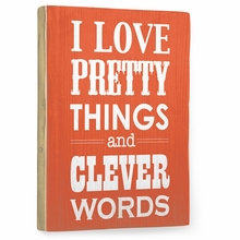 I Love Pretty Things - Coral Vintage Wood Sign