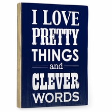 I Love Pretty Things - Navy Vintage Wood Sign