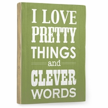 I Love Pretty Things - Olive Vintage Wood Sign