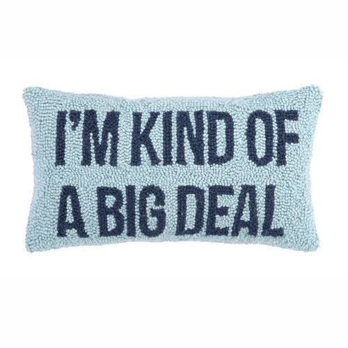 I'm Kind of a Big Deal Hook Pillow