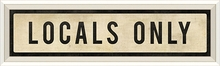 Locals Only Street Sign in White Framed Wall Art