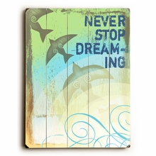 Never Stop Dreaming Vintage Wood Sign