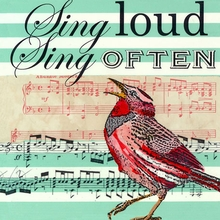 Sing Loud Sing Often Canvas Art