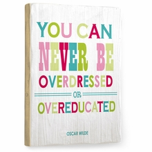 You Can Never Be Over Dressed Vintage Wood Sign
