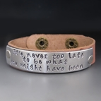 It's Never Too Late Hand Stamped Leather Cuff Bracelet