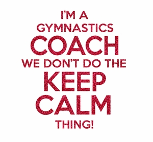 Can't Keep Calm Gymnastics Coach