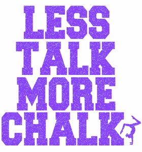 Less Talk More Chalk