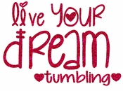 Live Your Dream Tumbling transfer