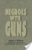 Robert F. Williams - Negro with Guns