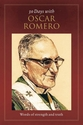 30 Days with Oscar Romero -- <I>Words of strength and truth</i>