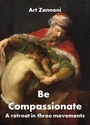 Be Compassionate -- <I>eResource retreat on the compassion of God</i>