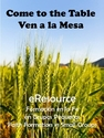Come to the Table + Ven a la Mesa -- <B> eResource format</B>
