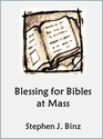 FREE! Blessing of Bibles at Mass (click to open as a Word doc)