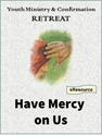 Have Mercy on Us -- <I>Youth Ministry & Confirmation eResource Set on Mercy</i>
