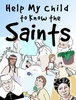 Help My Child to Know the Saints - Family Fliers --<I>eResource</i>